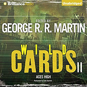 George R. R. Martin - Wild Cards 2 - Aces High Audiobook
